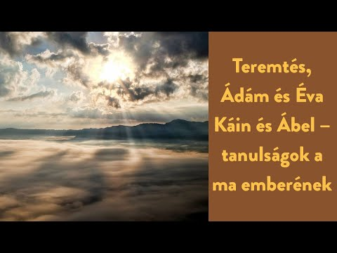 Tórai Gyorstalpaló #1 – Teremtés, Szombat, bűnbeesés, Káin és Ábel